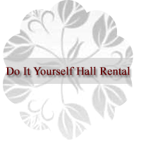 Do It Yourself Hall Rental